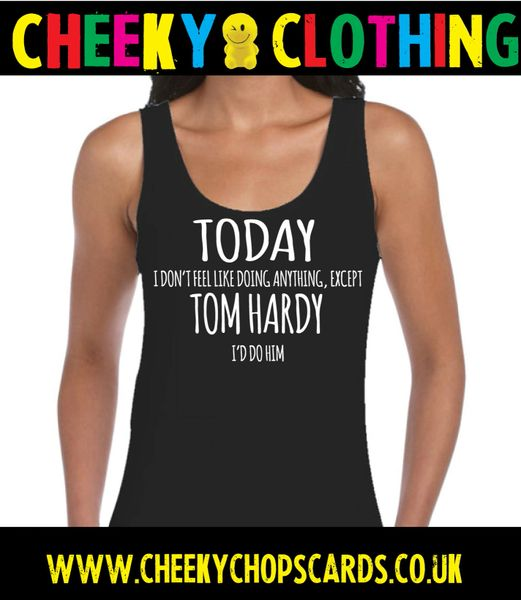 Tom Hardy - Doing Anything T-Shirt / Pyjama Top