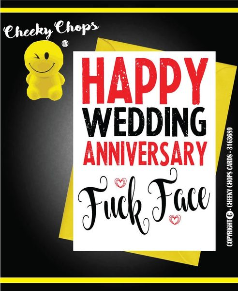 Card -Happy Wedding Anniversary Fuck Face - A1