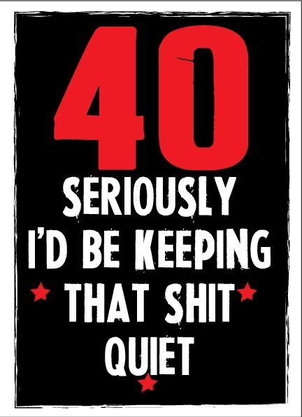 40 40th Forty Birthday Card - C49