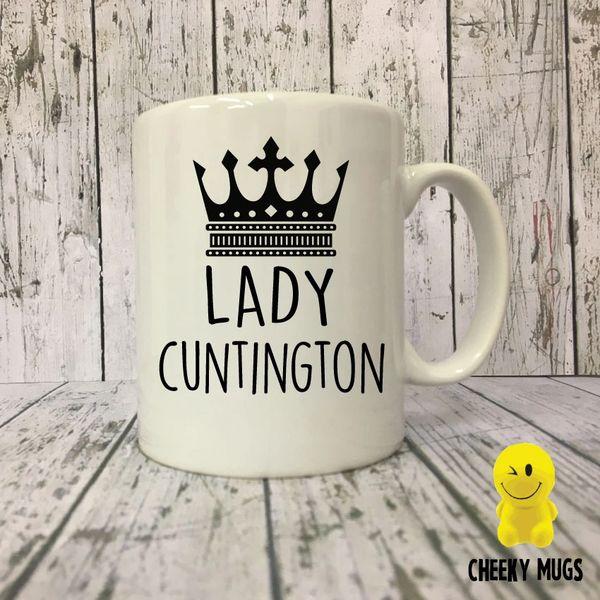 Cheeky Mug - Lady Cuntington -MUG15