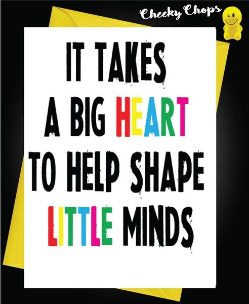 It takes a big heart to shape a little mind K11