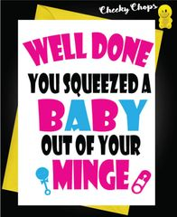 New Baby Card Well done you squeezed a baby out of your minge B2