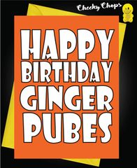 Ginger Pubes Birthday card - C85