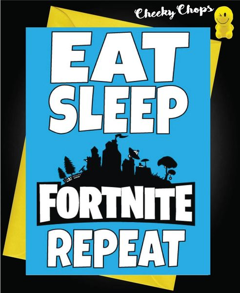 Eat Sleep Fortnite Repeat Birthday Card C989