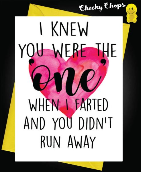 Card - I knew you were the one when I farted and you didn't run away -A31