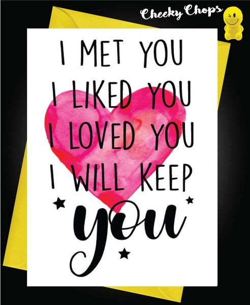 Card - I met you, I liked you, I loved you, I will keep you - A32