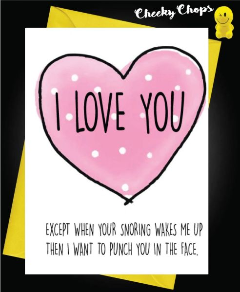 Card - I love you, except when your snoring wakes me up - A38