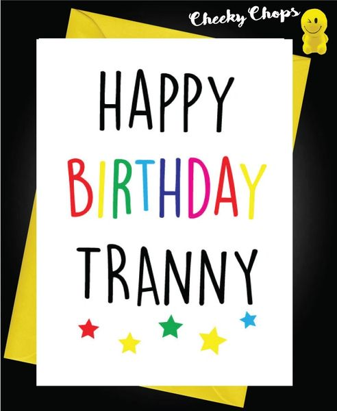Birthday Card LGBT- Happy Birthday Tranny L3
