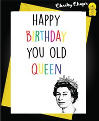 Birthday Card LGBT- You old queen L10
