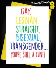 Birthday Card LGBT- you're still a cunt L20