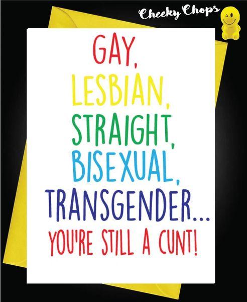 Birthday Card LGBT- you're still a cunt L20