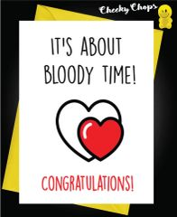 It's about bloody time! Congratulations! W6