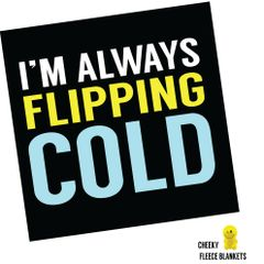 I'm always cold - LARGE Printed Fleece Blanket - FREE P&P