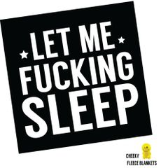 LET ME FUCKING SLEEP - LARGE Printed Fleece Blanket - FREE P&P