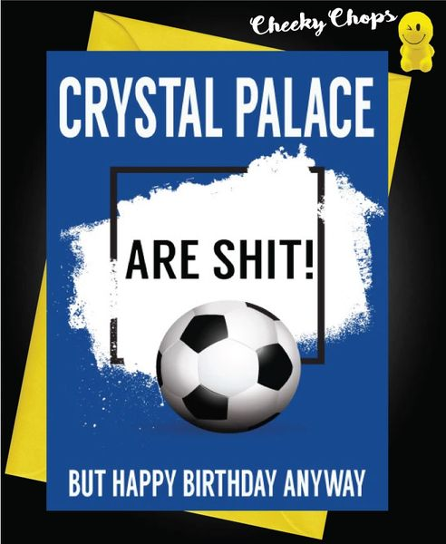 Crystal Palace are shit Birthday Card