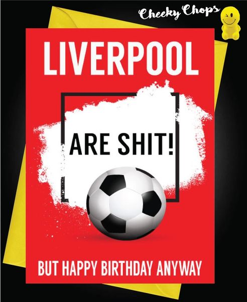 Liverpool are shit Birthday Card