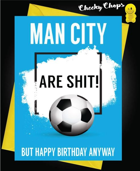 Manchester City are shit Birthday Card