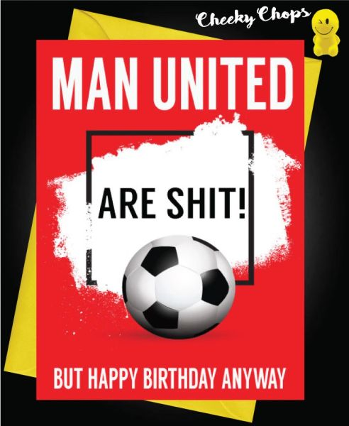 Manchester United are shit Birthday Card