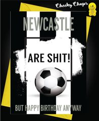 Newcastle are shit Birthday Card