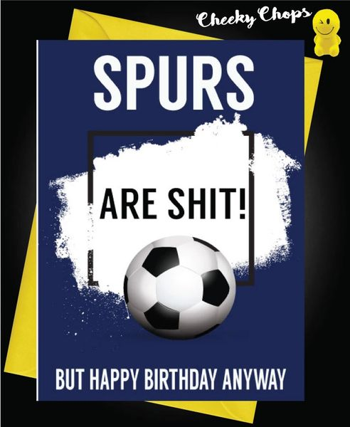 Spurs are shit Birthday Card