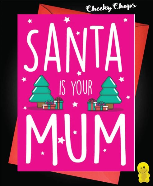 Santa is your Mum - XM149