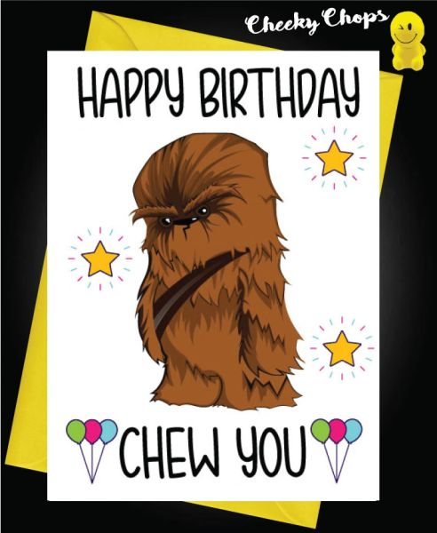 Funny Birthday Cards - Happy Birthday Chew You C141