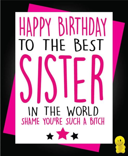 Funny Birthday Cards - Sister such a bitch C147