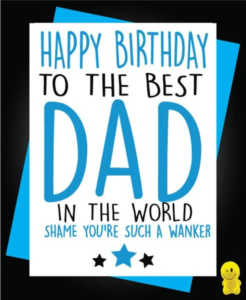Funny Birthday Cards - Dad such a wanker C148