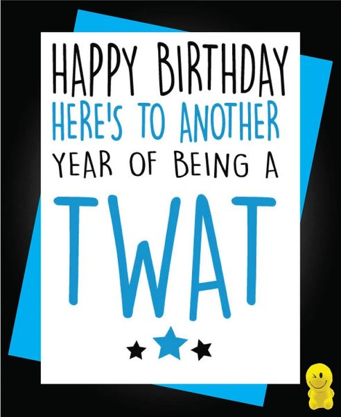Funny Birthday Cards - Another year of being a twat C150
