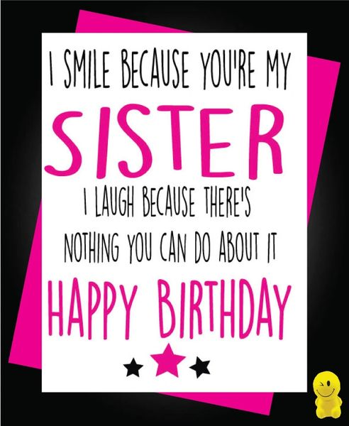 Funny Birthday Cards - I laugh because you are my sister C183