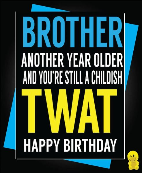 Funny Birthday Cards - Brother Childish Twat C484
