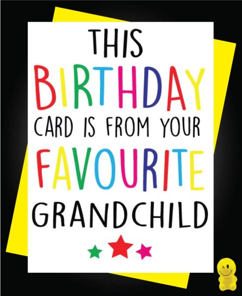 Funny Birthday Cards - Favourite Grandchild C172