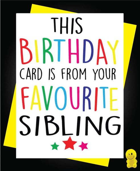Funny Birthday Cards - Favourite Sibling C175
