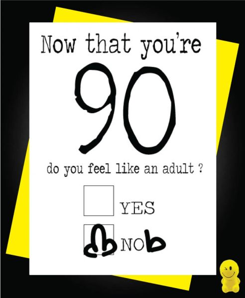 Funny Birthday Cards - Now you're 90 C191