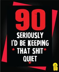 Funny Birthday Cards - 90 Keeping that shit quiet C199