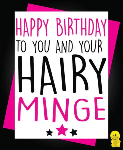 Funny Birthday Cards - Happy Birthday to you and your hairy minge C206