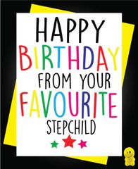 Funny Birthday Cards - From your favourite stepchild C227