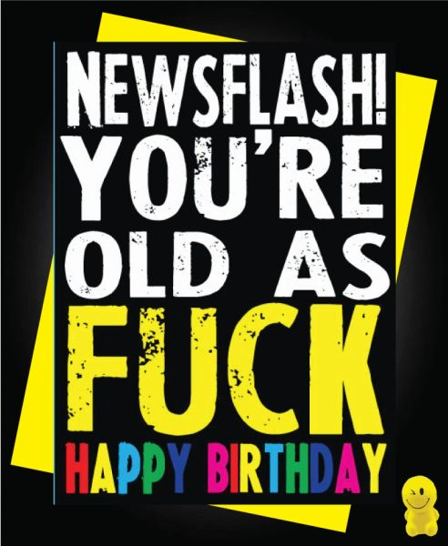 Funny Birthday Cards - OLD AS FUCK C223
