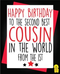 Funny Birthday Cards - 2nd best Cousin in the world C238