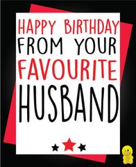 Funny Birthday Cards - Happy Birthday from your favourite husband c257