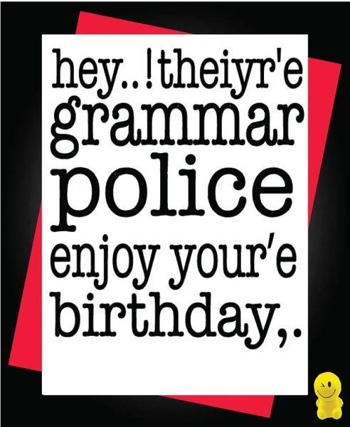 Funny Birthday Cards - Grammar Police C242
