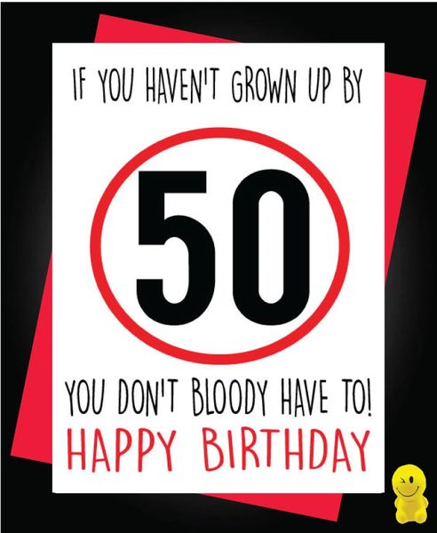 Funny Birthday Cards - If you haven't grown up by 50 you don't have to C261