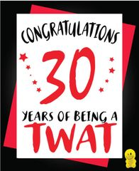 Funny Birthday Cards - 30th 30 years of being a twat C268
