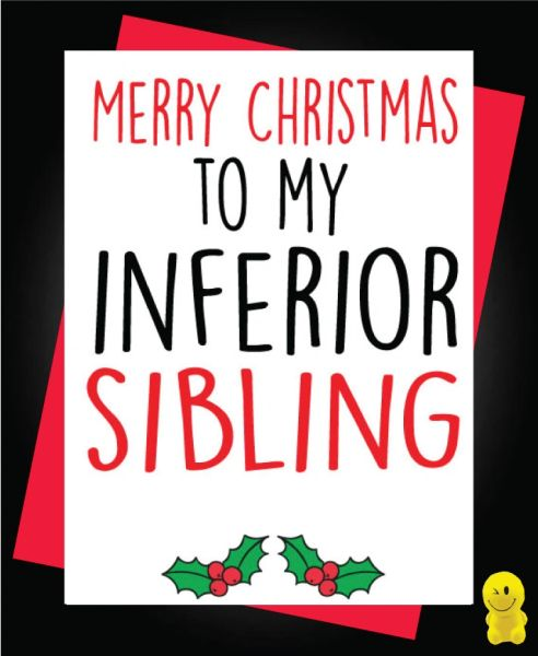 Funny Christmas Cards - Merry Christmas to my inferior sibling XM93