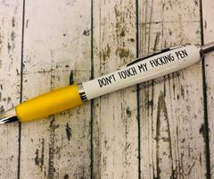 Cheeky Funny Profanity Pen - DON'T TOUCH MY FUCKING PEN