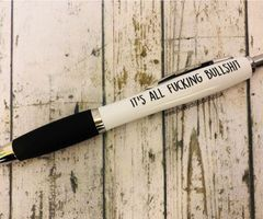 Funny Profanity Pen - IT'S ALL FUCKING BULLSHIT