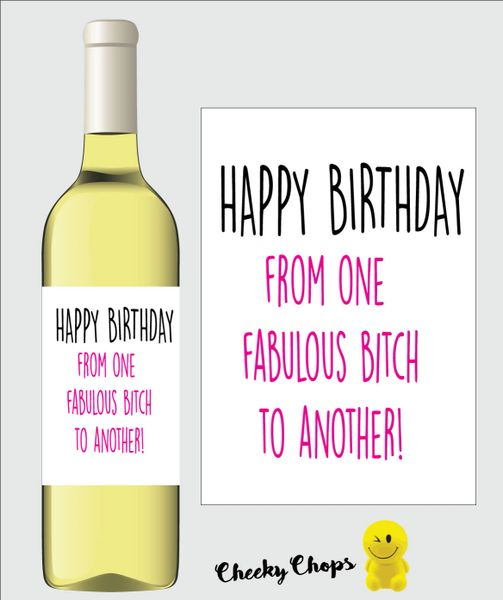 Cheeky Wine Labels - From one fabulous bitch to another WL01