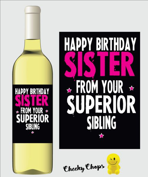 Funny Rude Wine Label Happy Birthday Sister from your superior sibling WL03