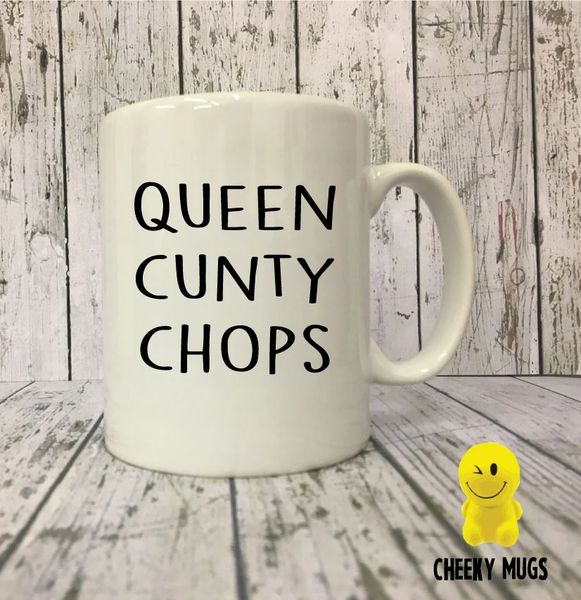 Cheeky Mug - Queen Cunty Chops - MUG72