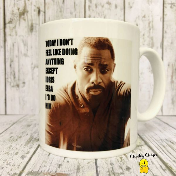 Cheeky Mug - I WOULD DO IDRIS ELBA